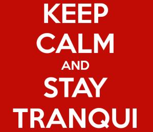 keep-calm-and-stay-tranqui